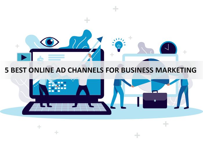 5 best online ad channels for business marketing