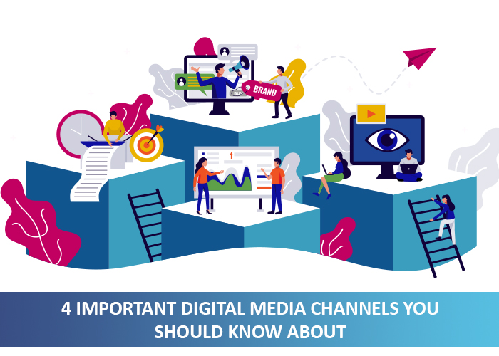 4 important Digital Media channels you should know