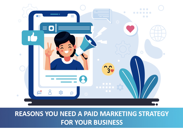 reasons you need a paid marketing strategy for your business
